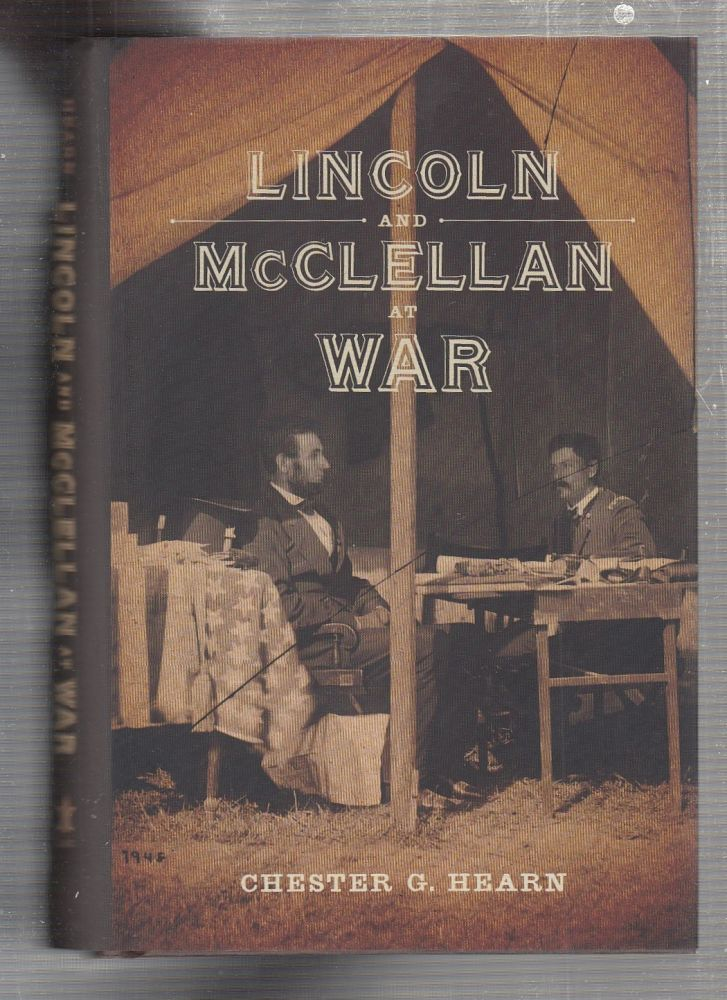Lincoln and McClellan at War. Chester G. Hearn.