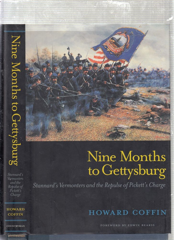 Nine Months to Gettysburg: Stannard's Vermonters and the Repulse of Pickett's Charge. Howard Coffin.