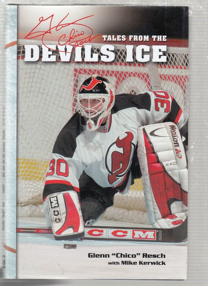 Chico Resch's Tales from the Devils Ice. Chico Resch, Mike Kerwick.