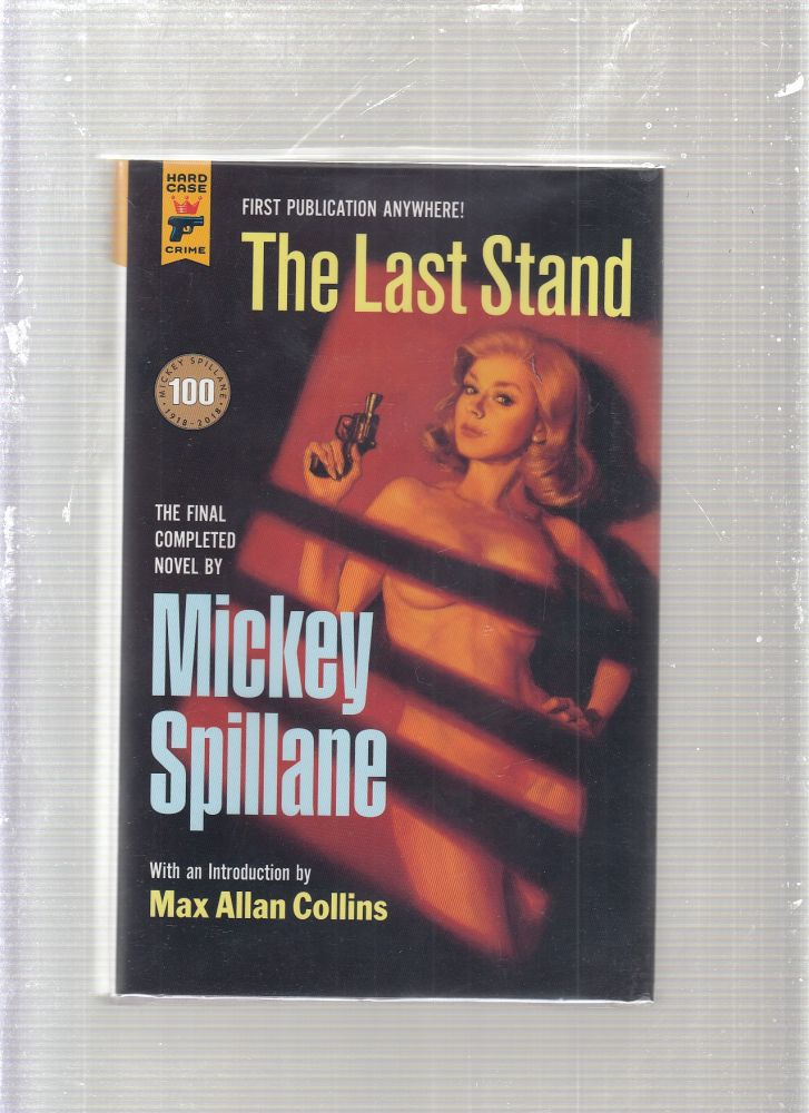 The Last Stand (The Final Completed Novel by Spillane). Mickey Spillane.