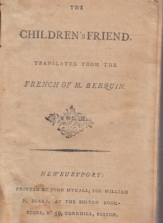 The Children's Friend (Vol. III of the First American edition). M. Berquin, Arnaud.