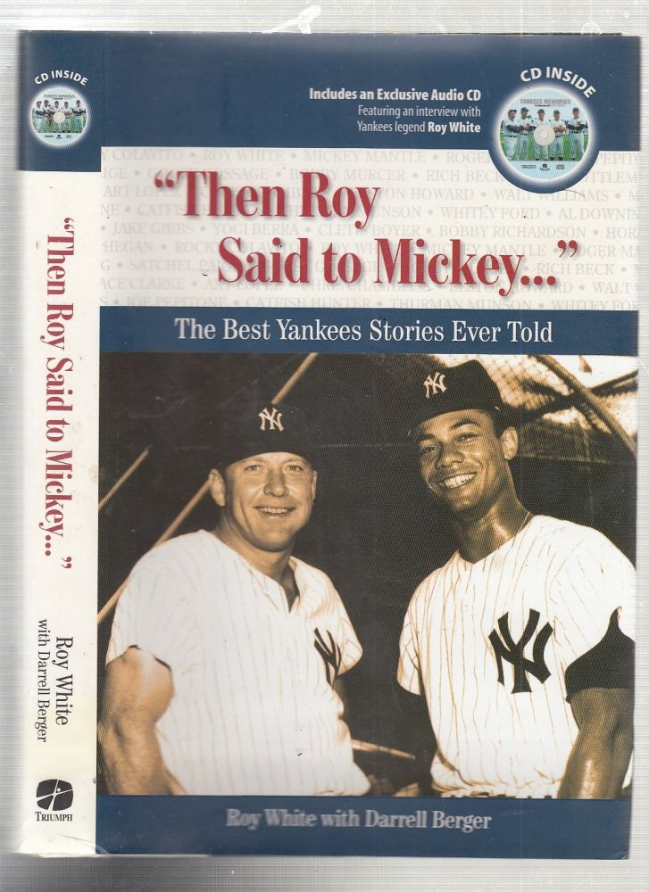 Then Roy Said to Mickey...: The Best Yankees Stories Ever Told (with audio CD). Roy Whire, Darrell Berger.