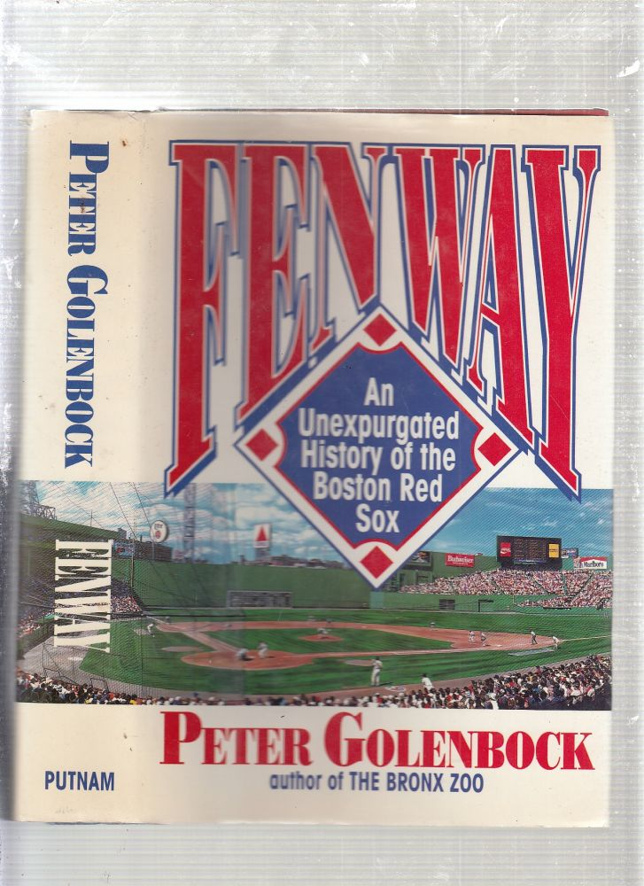 Fenway: An Unexpurgated History of the Boston Red Sox. Peter Golenbock.