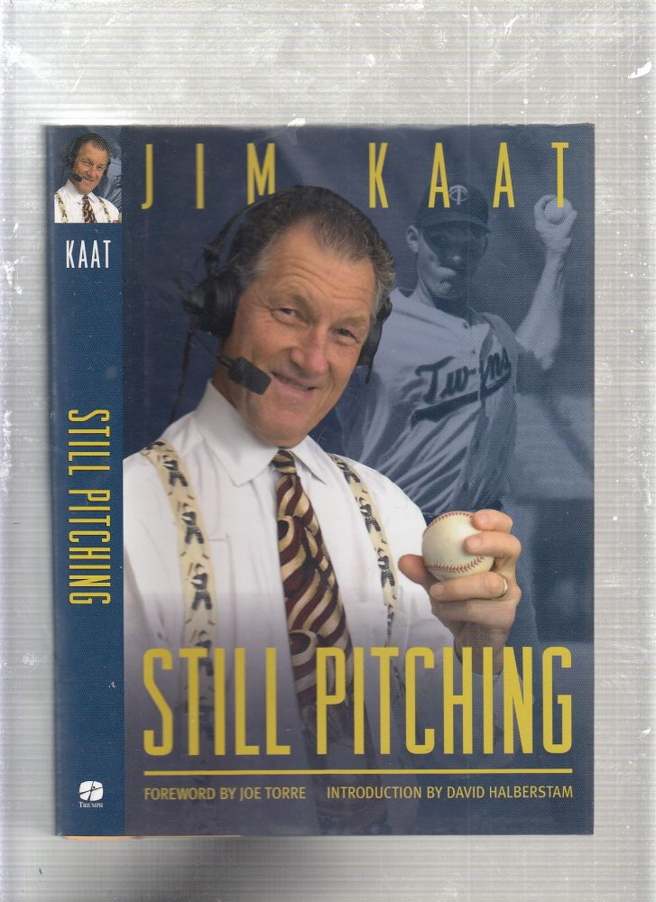 Still Pitching: Musings from the Mound and the Microphone. Jim Kaat.