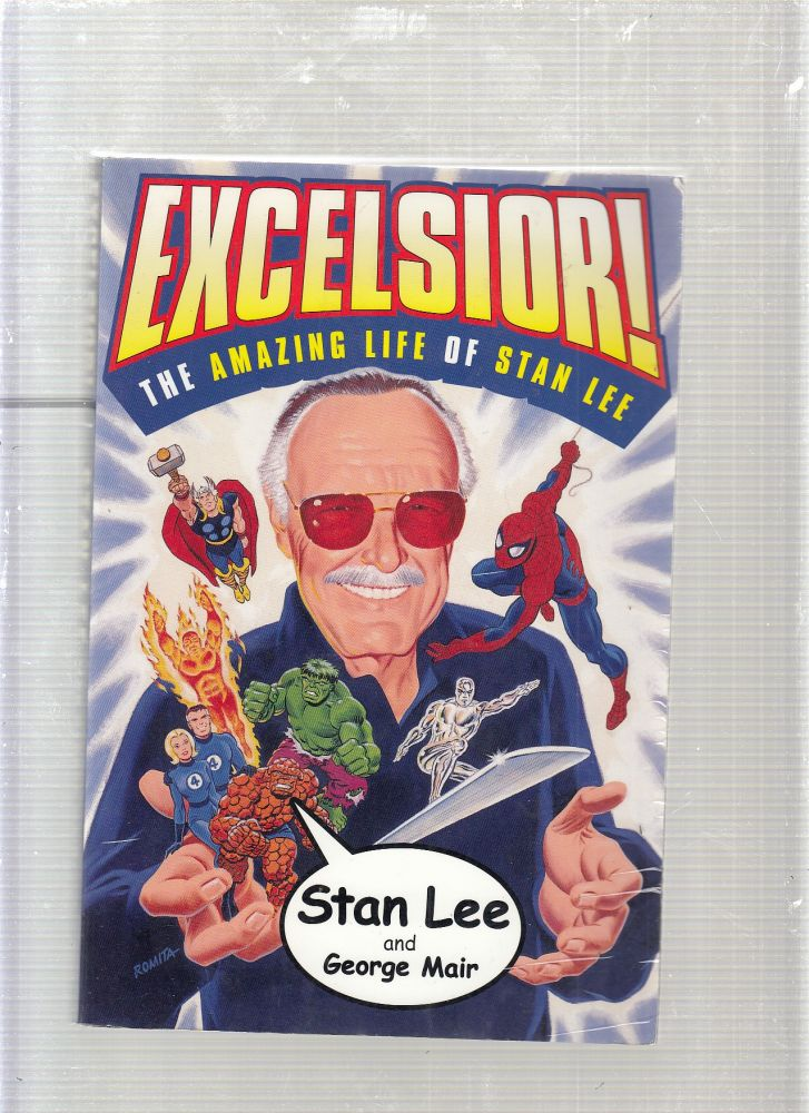 Excelsior! The Amazing Life of Stan Lee. Stan Lee, George Mair.