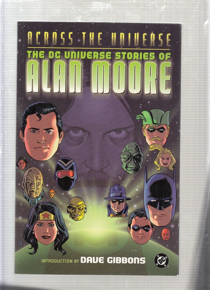 Across the Universe: The DC Universe Stories of Alan Moore. Alan Moore, Dave Gibbons, intro.