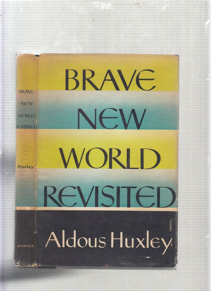 Brave New World Revisited. Aldous Huxley.