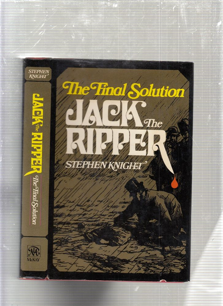 Jack the Ripper: the Final Solution. Stephen Knight.