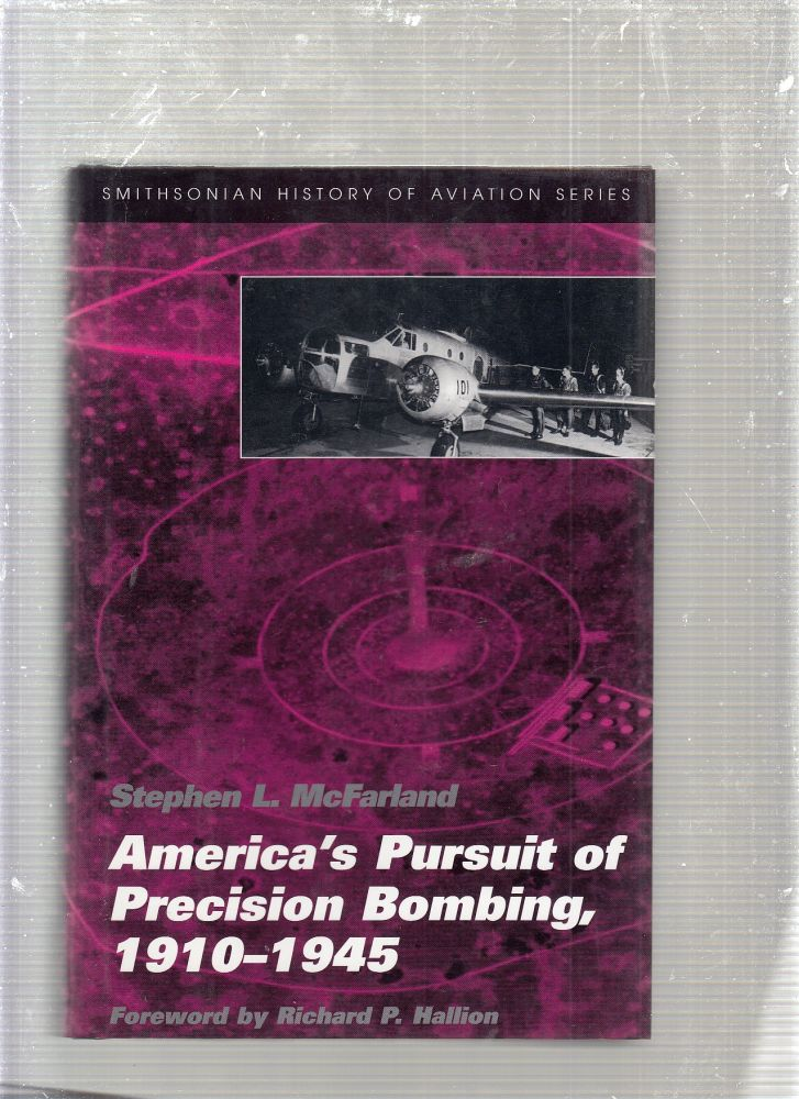 AMERICA'S PURSUIT OF PRECISION BOMBING (Smithsonian History of Aviation and Spaceflight Series). STEPHEN L. MCFARLAND.