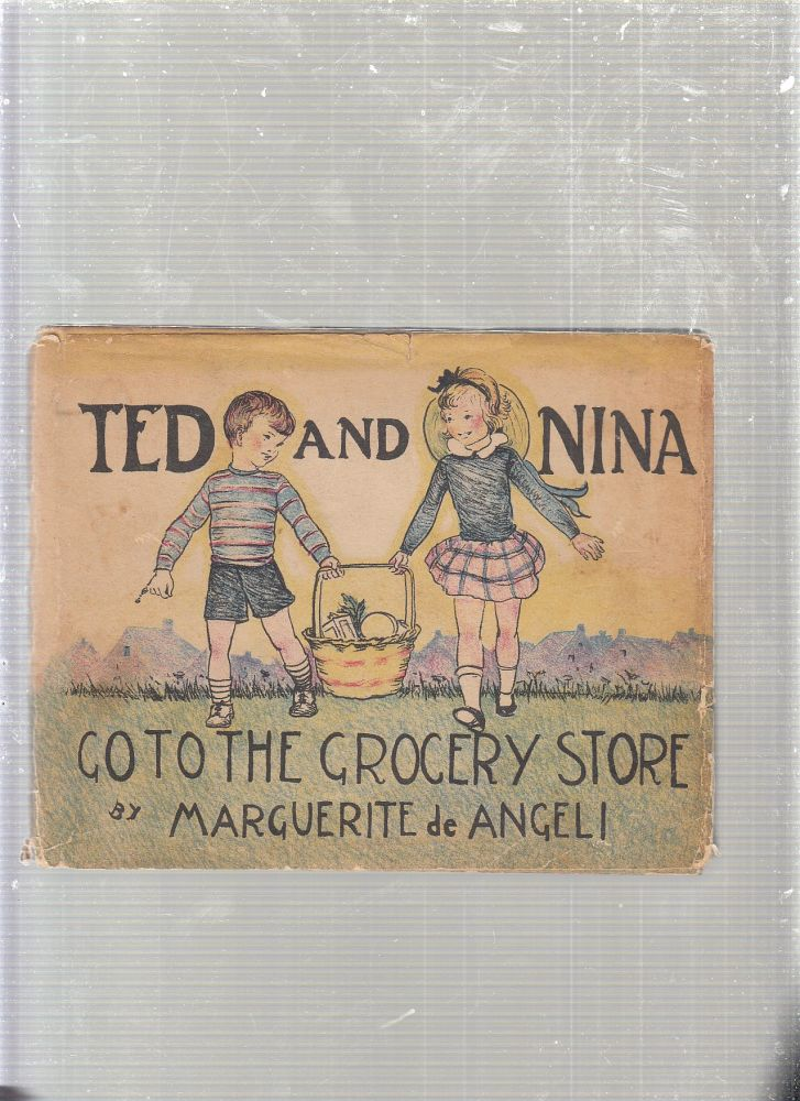 Ted and Nina Go To The Grocery Store (signed by the authorand in the original dust jacket). Marguerite de Angeli.
