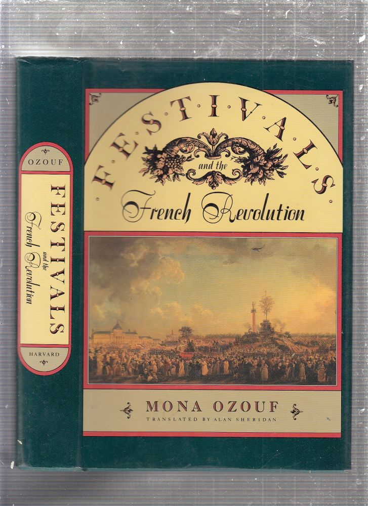 Festivals and the French Revolution. Mona Ozouf.