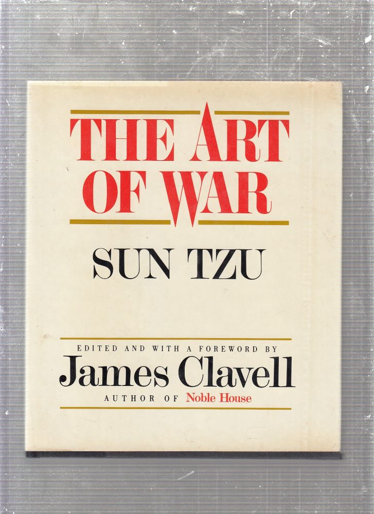 The Art of War. Sun Tzu, James clavell, ed. and intro.