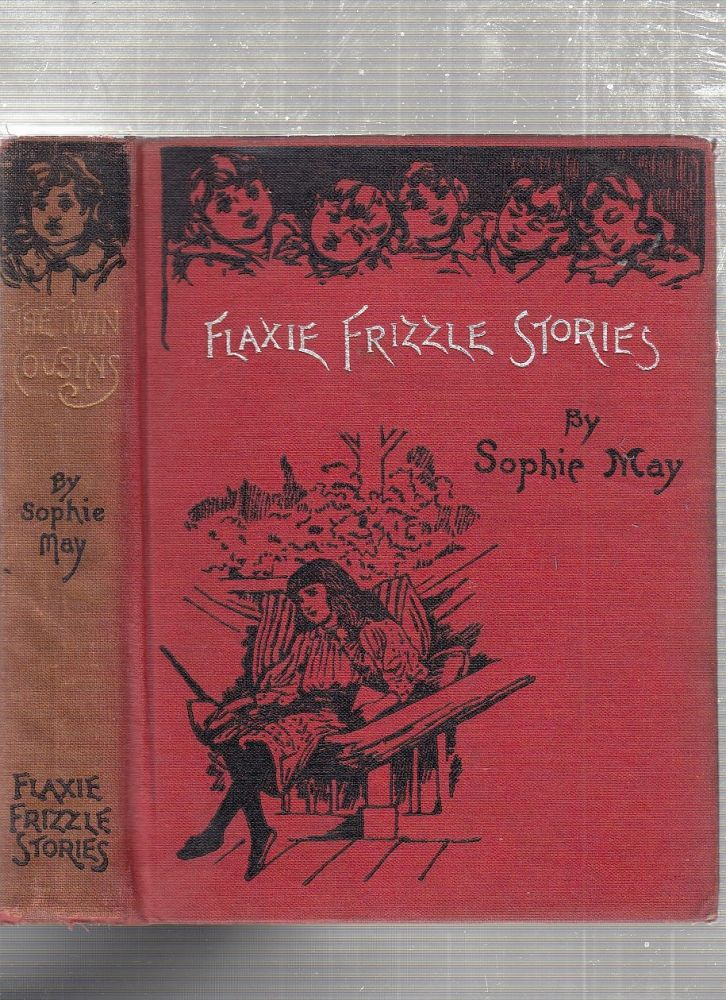 The Twin Cousins (Flaxie Frizzle Stories). Sophie May.