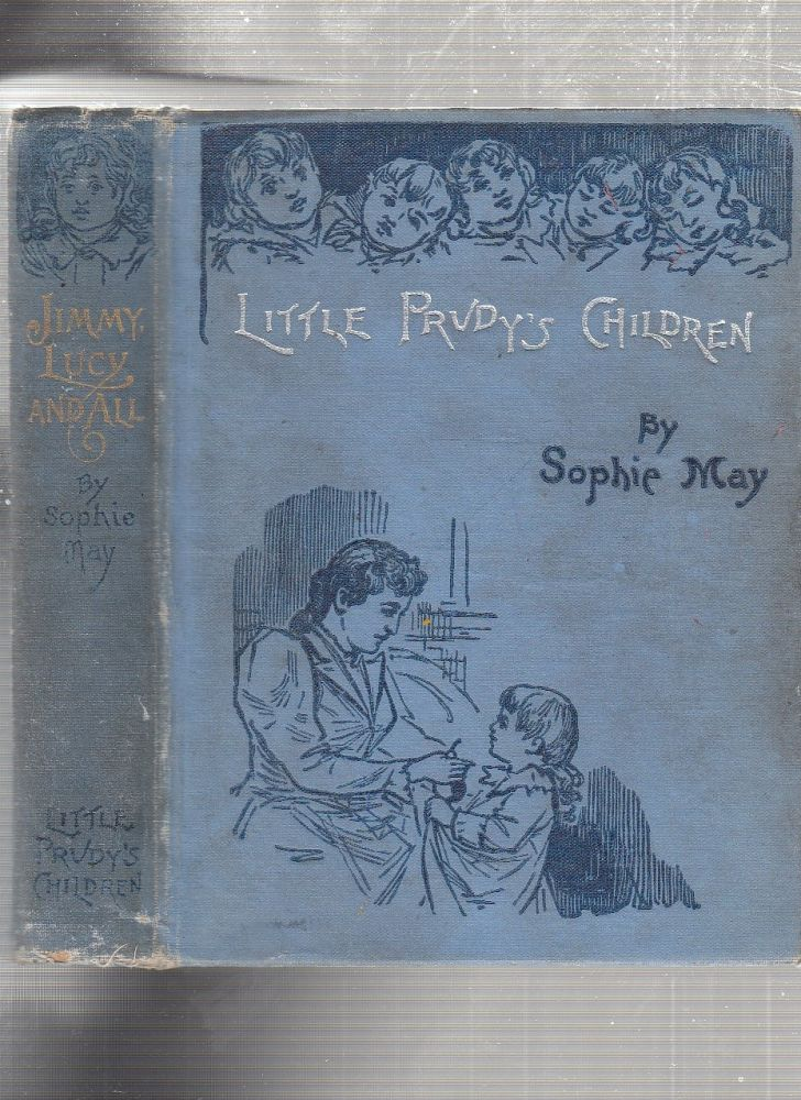 Jimmy, Lucy and All (Little Prudy's Children series). Sophie May.