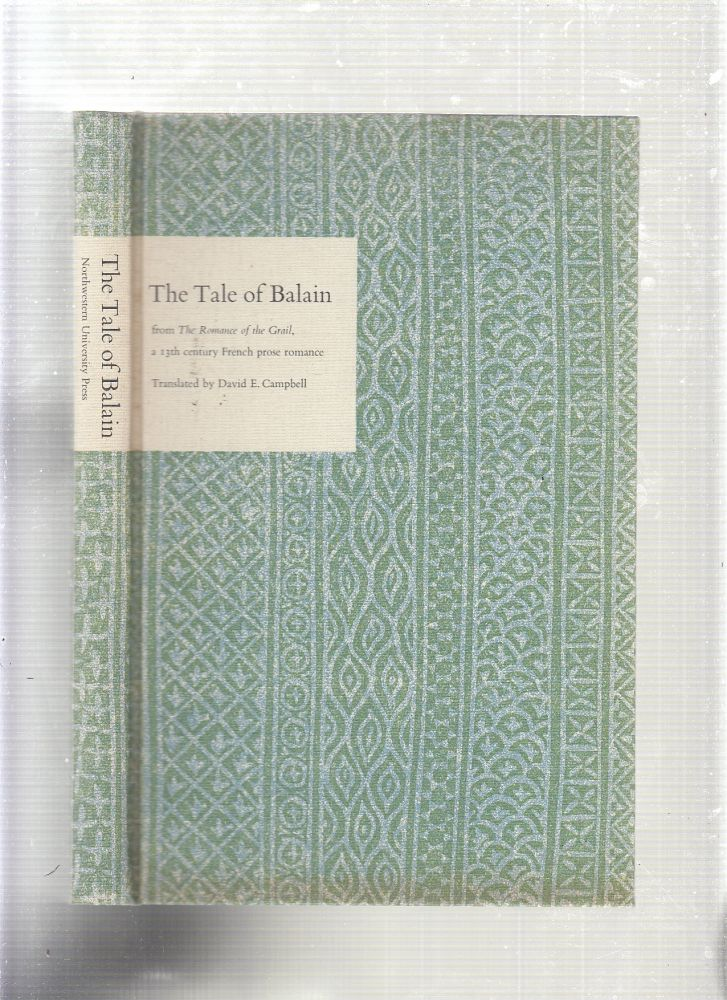 The Tale of Balain, from the Romance of the Grail,: A 13th century French prose romance (Northwestern University Press medieval French texts). David E. Campbell, trans.