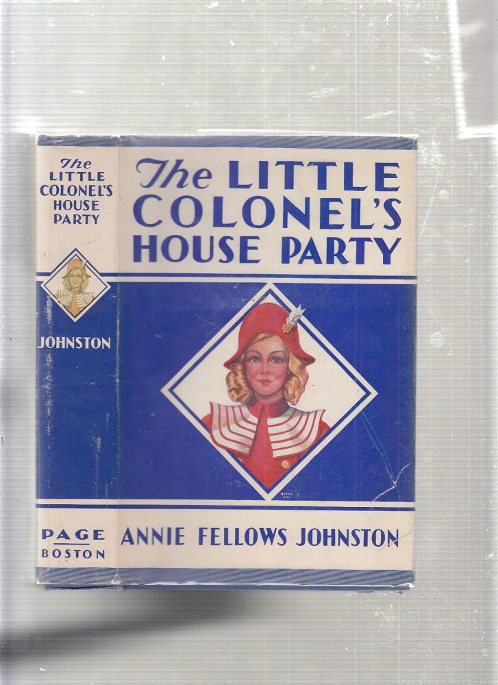 The Little Colonel's House Party (in vintage dust jacket). Annie Fellows Johnston.