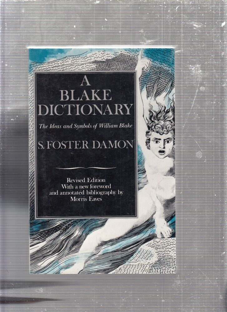 A Blake Dictionary: The Ideas and Symbols of William Blake. S. Foster Damon.