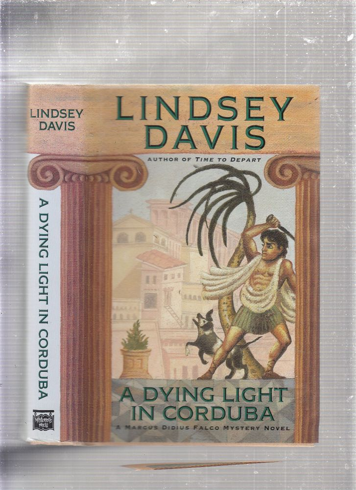 A Dying Light in Corduba (Marcus Didius Falco Mysteries). Lindsey Davis.