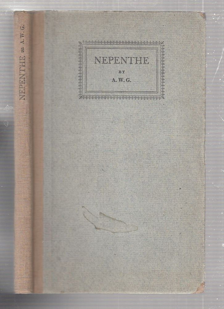 Nepenthe (inscribed with a poem by the author). A W. G.