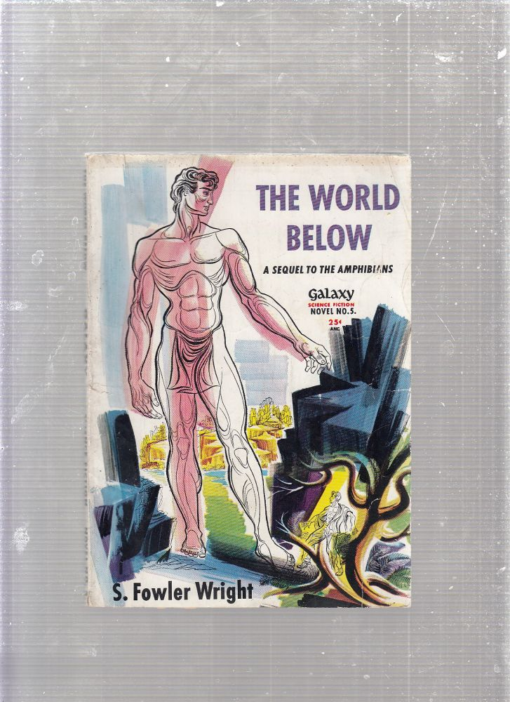 The World Below: A Sequel to The Amphibians (Galaxy Science Fiction Novel No. 5). S. Fowler Wright.