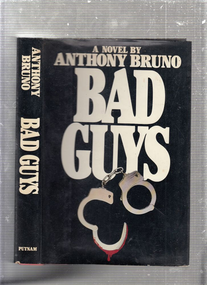 Bad Guys. Anthony Bruno.