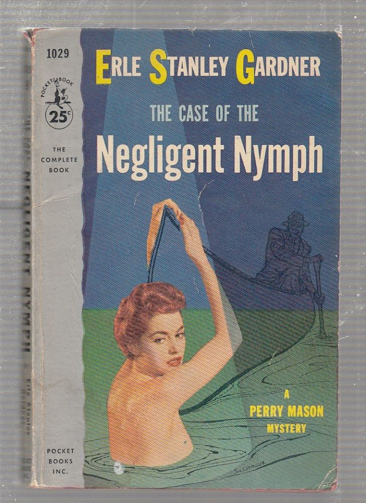 The Case Of The Negligent Nymph: A Perry Mason Mystery. Erle Stanley Gardner.