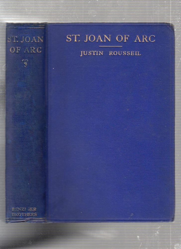 St Joan of Arc: A Study of the Supernatural in Her Life and Mission. Chanoine Justin Rousseil, Rev. Joseph Murphy, trans.