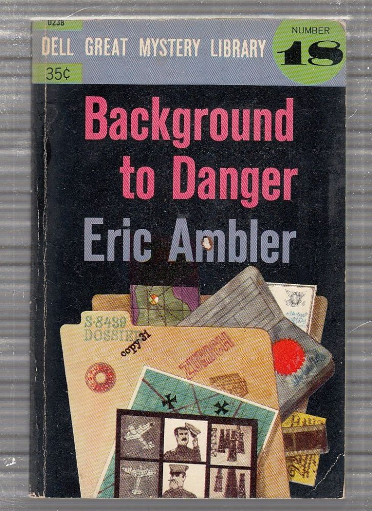 Background To Danger (Dell Great Mystery Library Number 18). Erci Ambler.