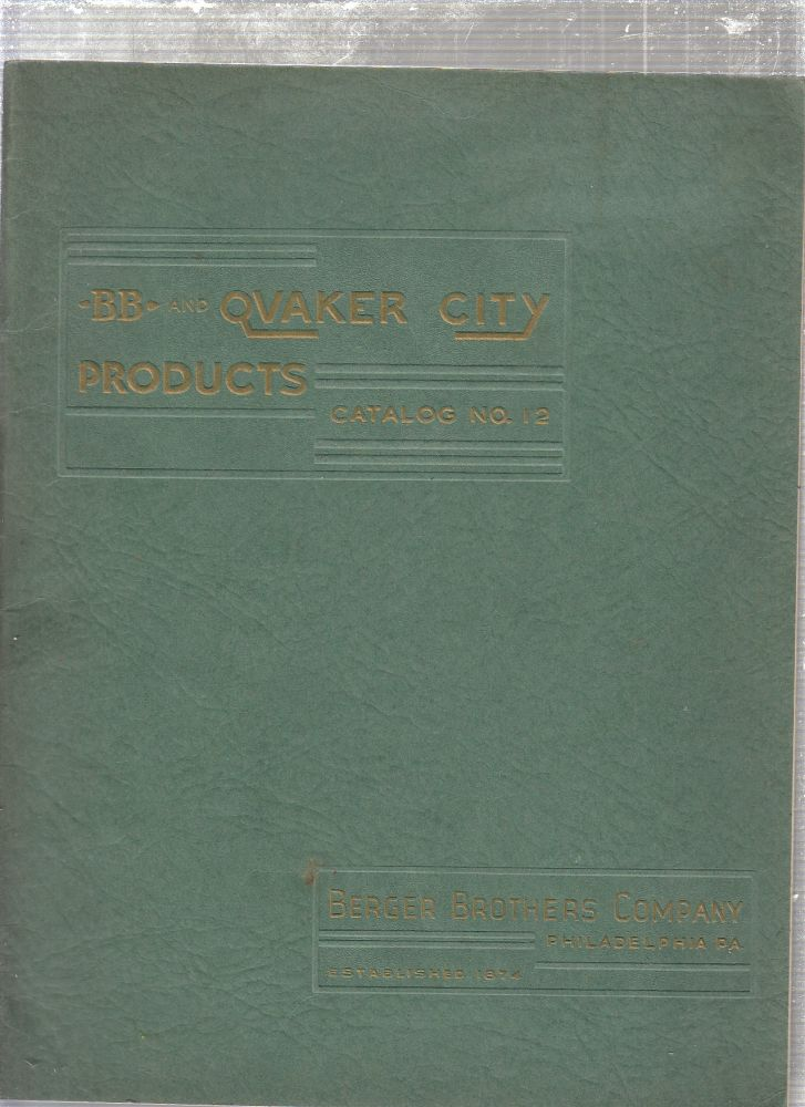 BB and Quaker City Products Catalog No. 12. Berger Brothers Company.