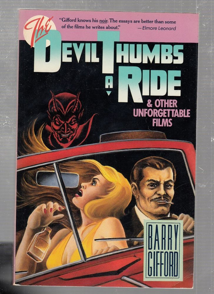 The Devil Thumbs a Ride and Other Unforgettable Movies. Barry Gifford.