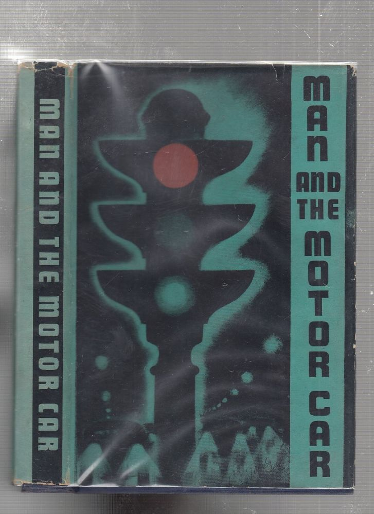 Man and the Motor Car (in original dust jacket). Albert W. Whitney, ed. and intro.