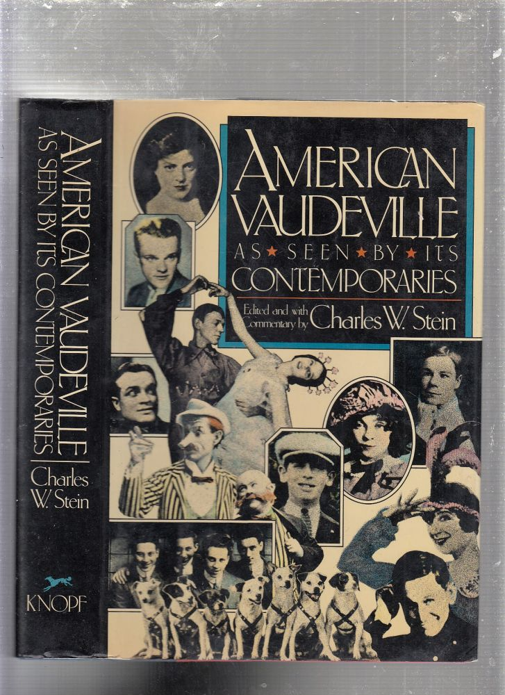 AMERICAN VAUDEVILLE AS SEEN BY ITS CONTEMPORARIES. Charles Stein.