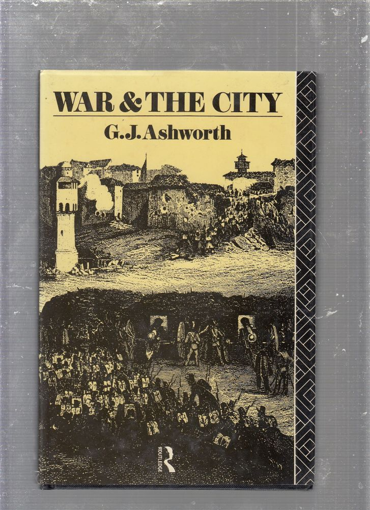War and the City. Gregory J. Ashworth.