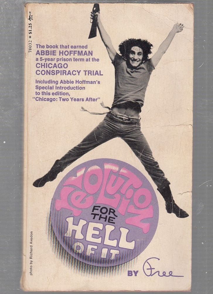 Revolution For The Hell Of it. Free, pseud. Abbie Hoffman.