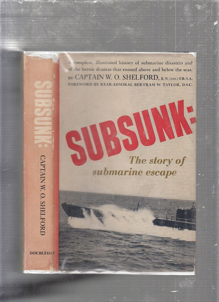Subsunk: The Story of Submarine Escape. Captain W. O. Shelford.