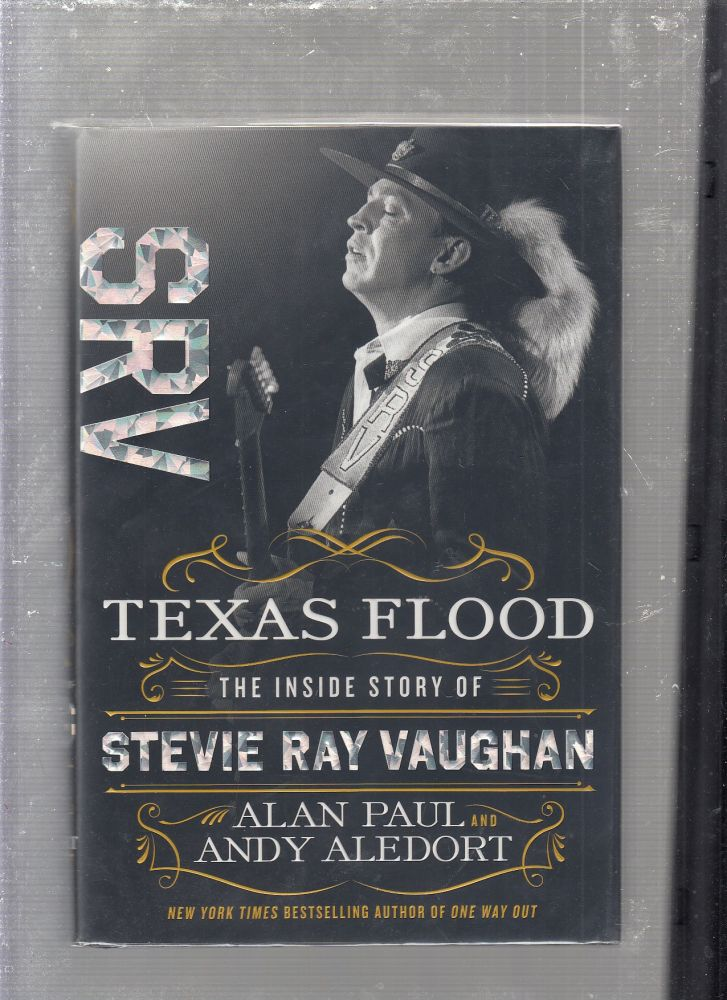 Texas Flood: The Inside Story of Stevie Ray Vaughan. Alan Paul, Andy Aledort.