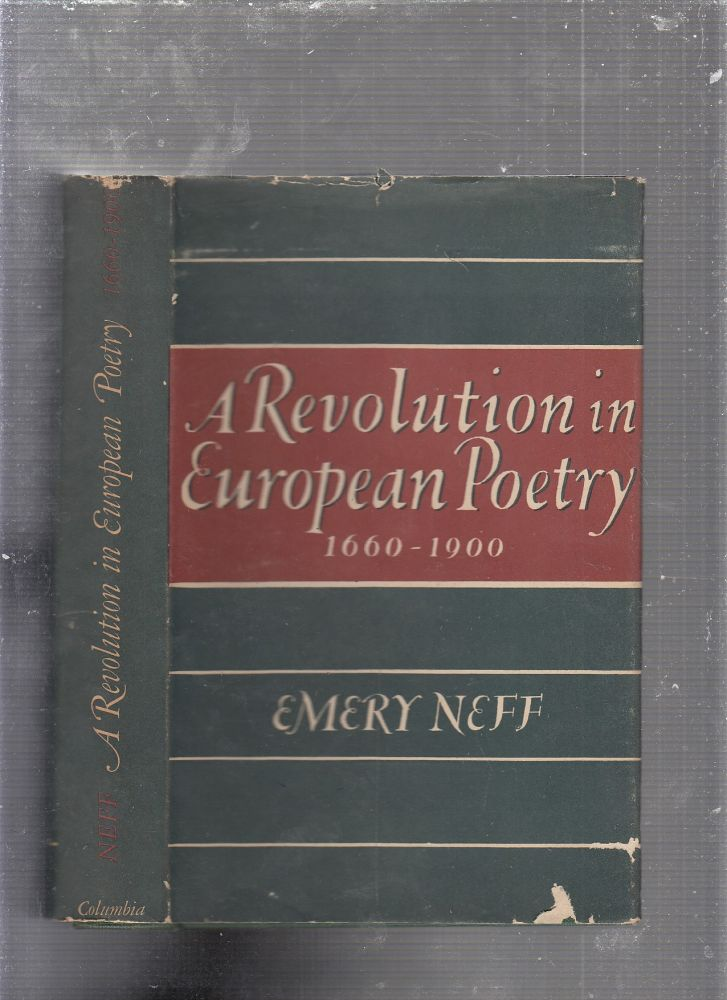 A Revolution in European Poetry 1660-1900. Emery Neff.
