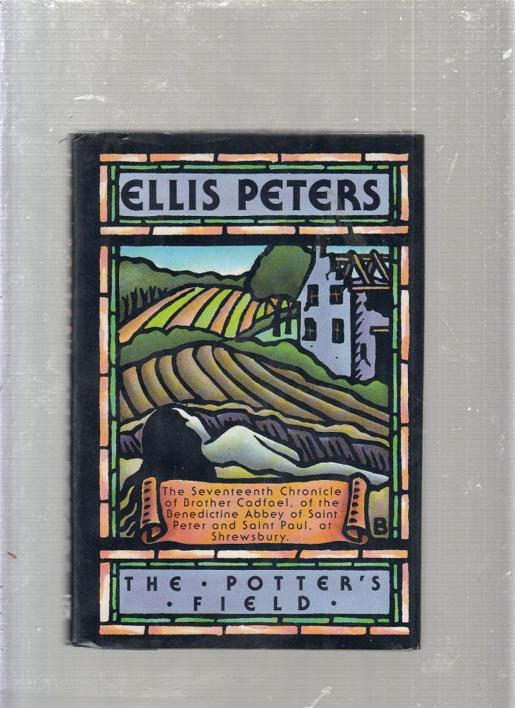 The Potters Field: The Seventeenth Chronicle of Brother Cadfael. Ellis Peters.