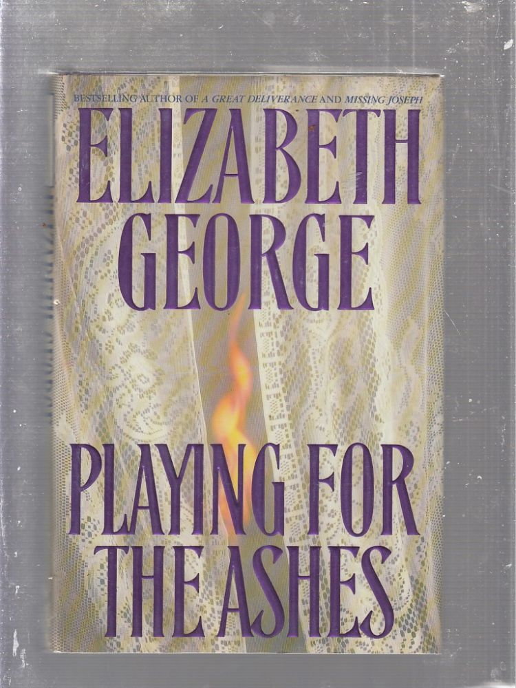 Playing For The Ashes. Elizabeth George.