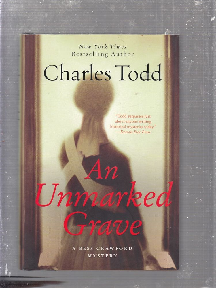 An Unmarked Grave (A Bess Crawford Mystery). Charles Todd.