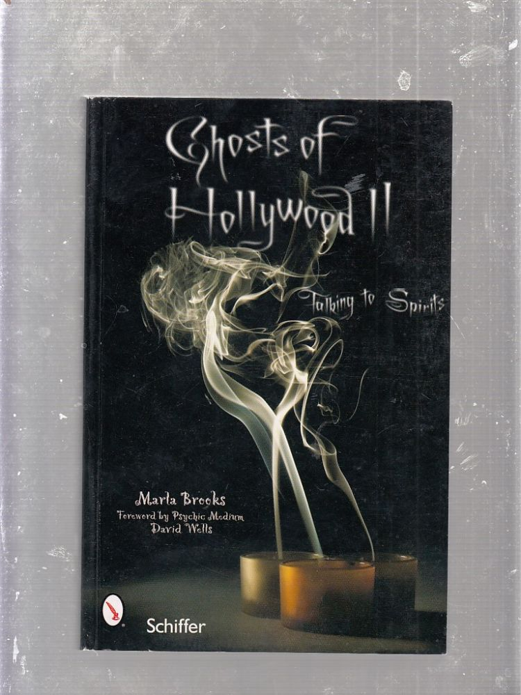 Ghosts of Hollywood II: Talking to Spirits. Marla Brooks.