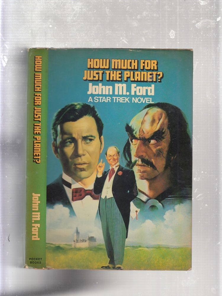 How Much For Just The Planet? A Star Trek Novel. John M. Ford.