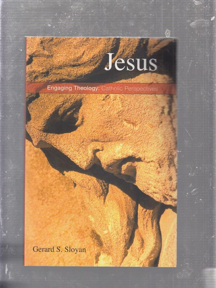 Jesus: Word Made Flesh (Engaging Theology-Catholic Perspectives series). Gerard S. Sloyan.