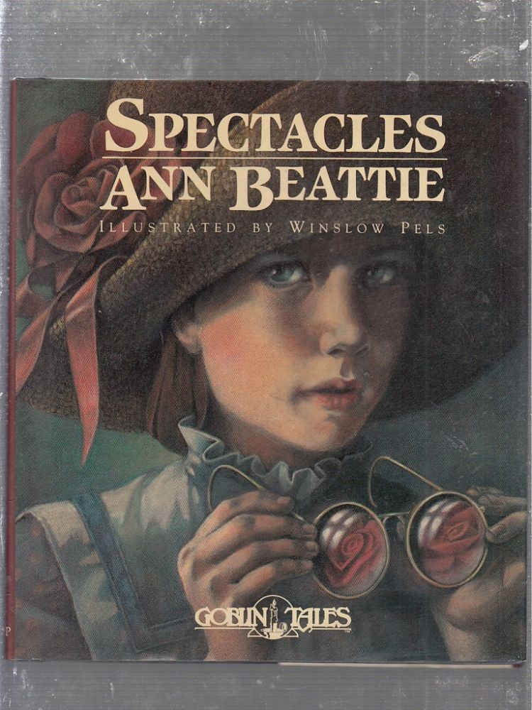Spectacles (Goblin Tales) inscribed by the author. Ann Beattie.