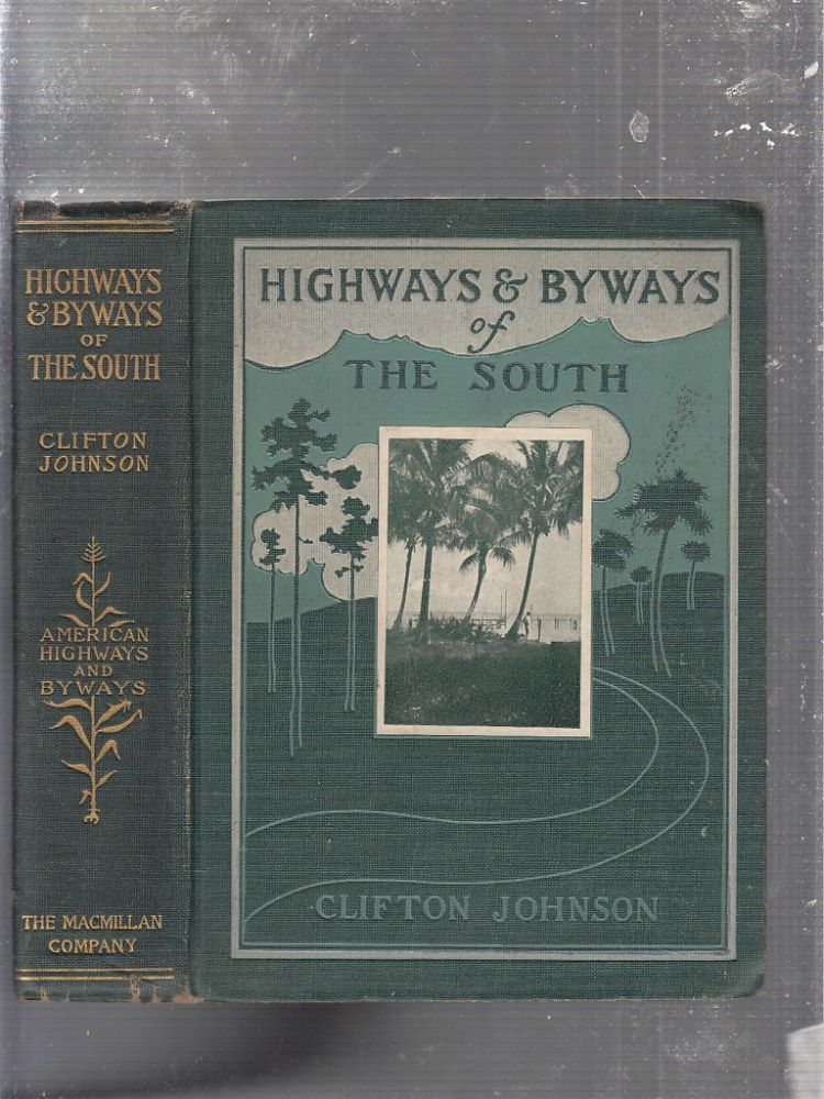 Highways and Byways of The South. Clifton Johnson.