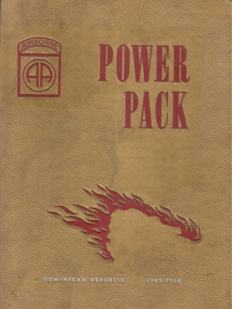 Power-Pack (82d Airborne Division, Dominican Republic 1965-1966). 82d Airborne Division, Rovert F. Barry, ed. and compl.