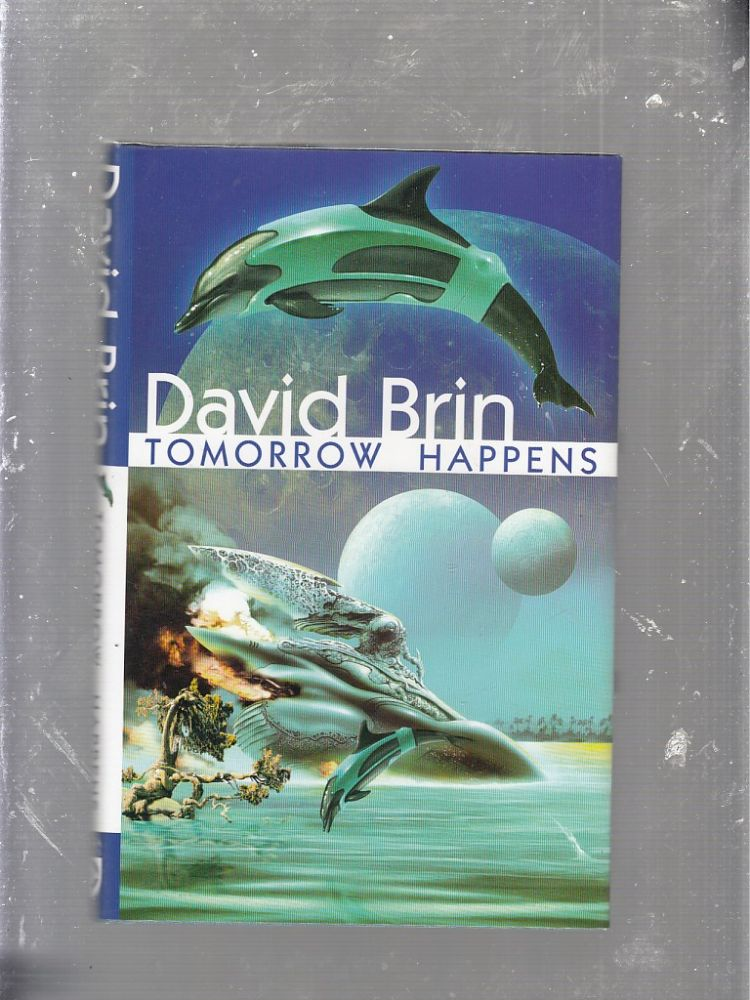 Towmorrow Happens (signed by the author). David Brin.