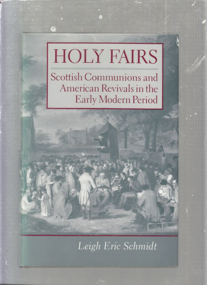 Holy Friars: Scottish Communions and American Revivals in the Early Modern Period. Leigh Eric Schmidt.