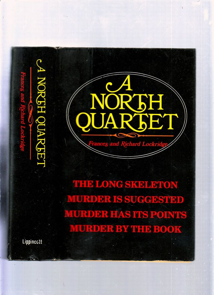 A North Quartet (The Long Skeleton, Murder Is Suggested, Murder Has Uts Points, Murder By The Book). Frances, Richard Lockridge.