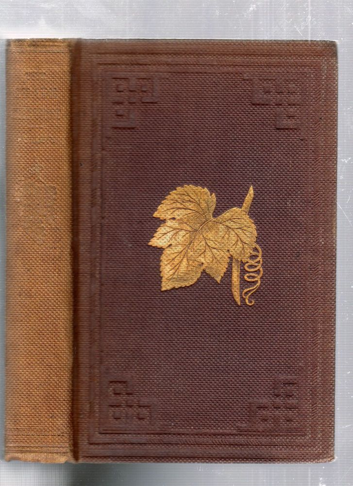 The Grape Culturist: A Treatise on the Cultivation Of The Native Grape. Andrew S. Fuller.